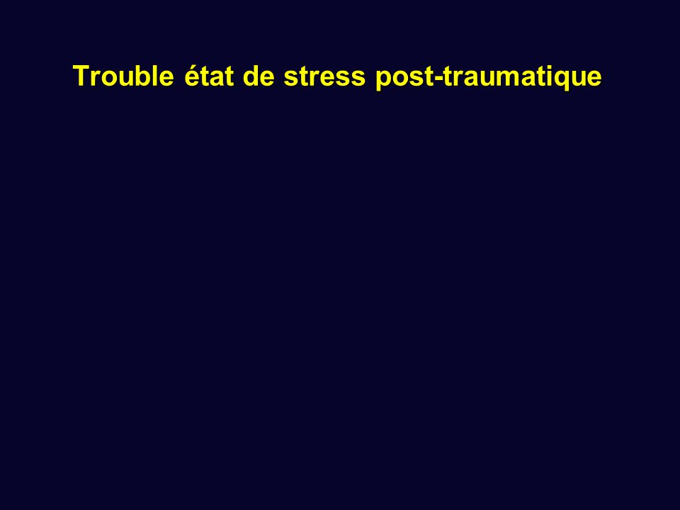 Trouble état de stress post-traumatique