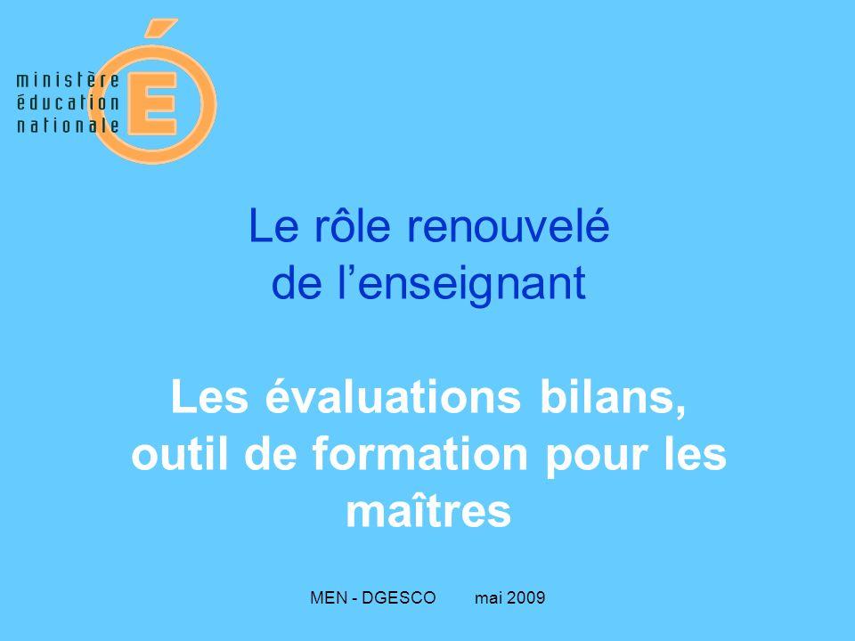 MEN - DGESCO mai 2009 Dans quelle mesure les évaluations bilans CE1 et CM2 nouvellement mises en place peuvent contribuer à la formation initiale et la formation continue des enseignants ?
