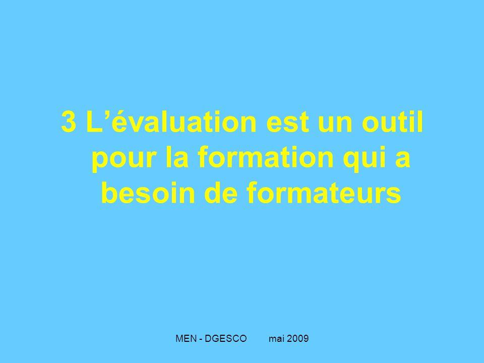 MEN - DGESCO mai 2009 3 L'évaluation est un outil pour la formation qui a besoin de formateurs