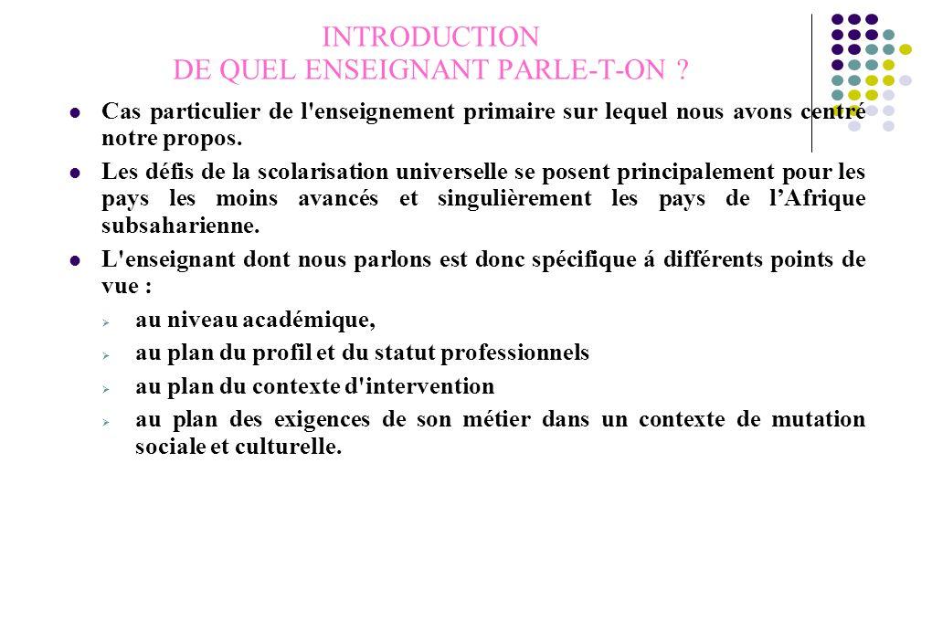 INTRODUCTION DE QUEL ENSEIGNANT PARLE-T-ON .