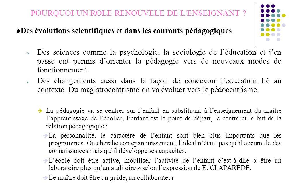 POURQUOI UN ROLE RENOUVELE DE L ENSEIGNANT .
