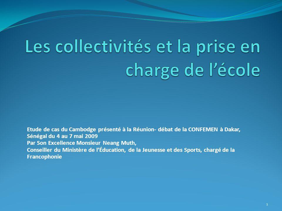1 Etude de cas du Cambodge présenté à la Réunion- débat de la CONFEMEN à Dakar, Sénégal du 4 au 7 mai 2009 Par Son Excellence Monsieur Neang Muth, Con