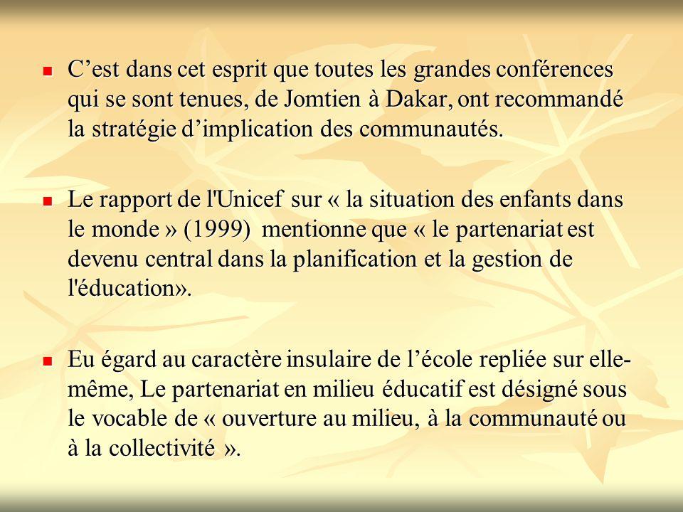 C'est dans cet esprit que toutes les grandes conférences qui se sont tenues, de Jomtien à Dakar, ont recommandé la stratégie d'implication des communa