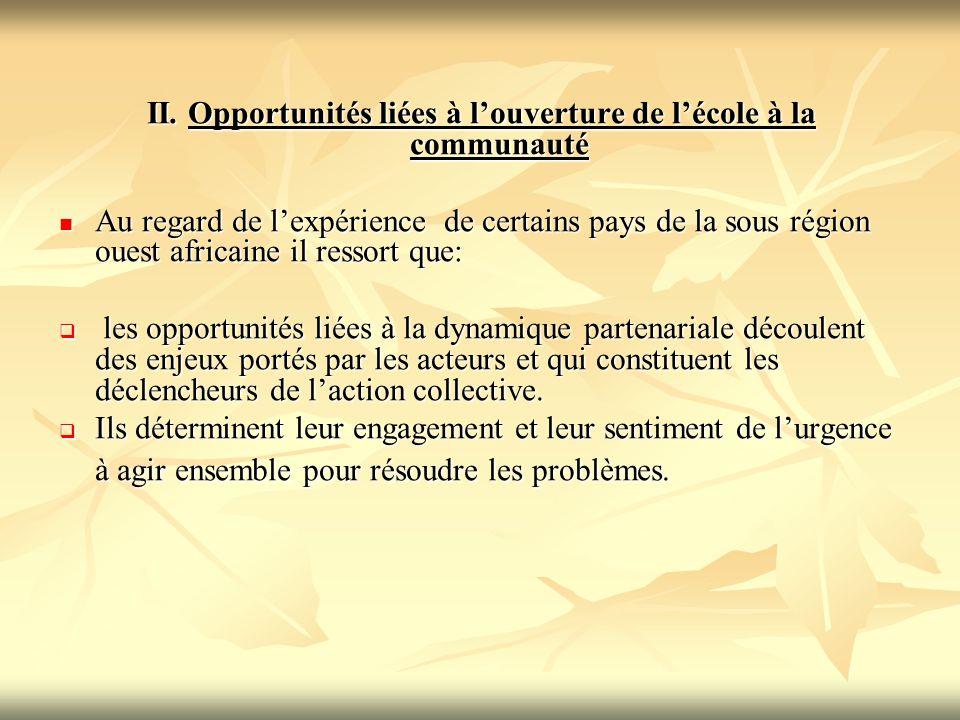II. Opportunités liées à l'ouverture de l'école à la communauté Au regard de l'expérience de certains pays de la sous région ouest africaine il ressor