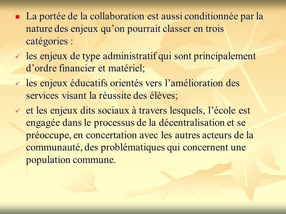 La portée de la collaboration est aussi conditionnée par la nature des enjeux qu'on pourrait classer en trois catégories : La portée de la collaborati