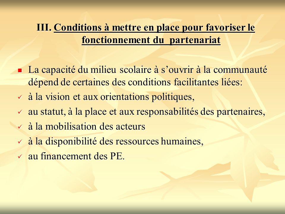 III. Conditions à mettre en place pour favoriser le fonctionnement du partenariat La capacité du milieu scolaire à s'ouvrir à la communauté dépend de