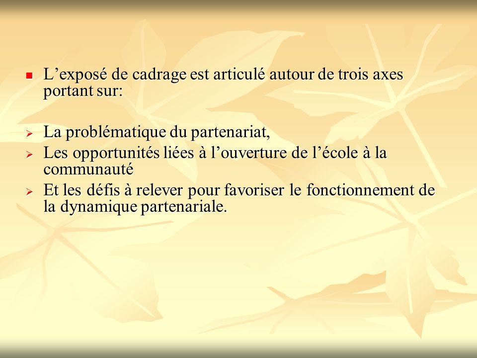 L'exposé de cadrage est articulé autour de trois axes portant sur: L'exposé de cadrage est articulé autour de trois axes portant sur:  La problématiq