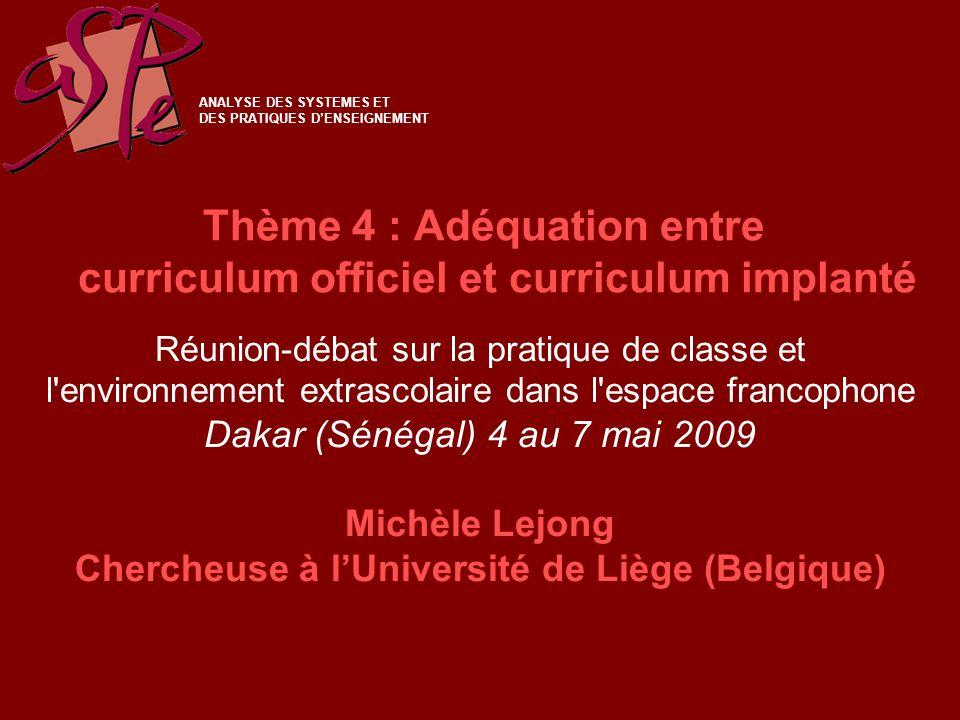 Thème 4 : Adéquation entre curriculum officiel et curriculum implanté Réunion-débat sur la pratique de classe et l'environnement extrascolaire dans l'