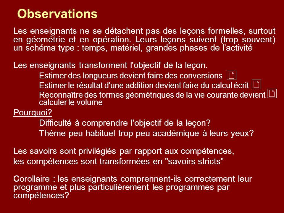 Observations Les enseignants ne se détachent pas des leçons formelles, surtout en géométrie et en opération.