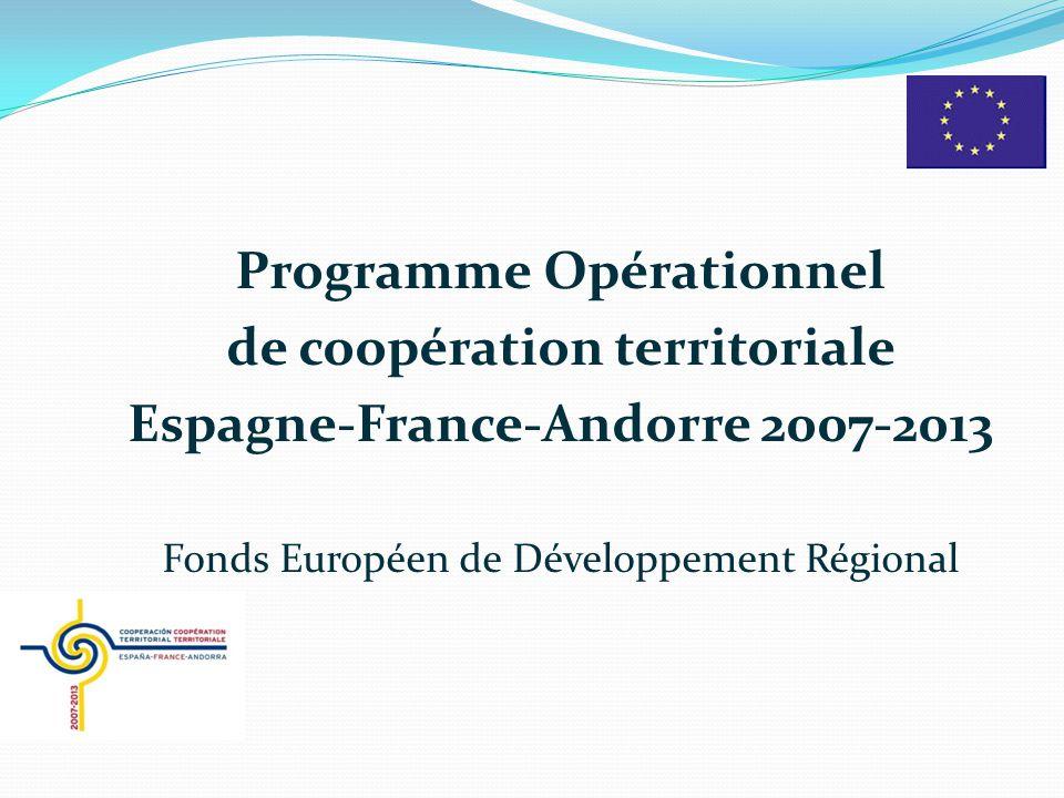 Programme Opérationnel de coopération territoriale Espagne-France-Andorre 2007-2013 Fonds Européen de Développement Régional
