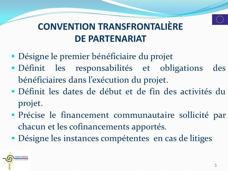 CONVENTION TRANSFRONTALIÈRE DE PARTENARIAT  Désigne le premier bénéficiaire du projet  Définit les responsabilités et obligations des bénéficiaires