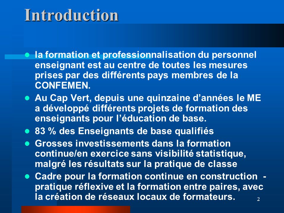 2Introduction la formation et professionnalisation du personnel enseignant est au centre de toutes les mesures prises par des différents pays membres de la CONFEMEN.