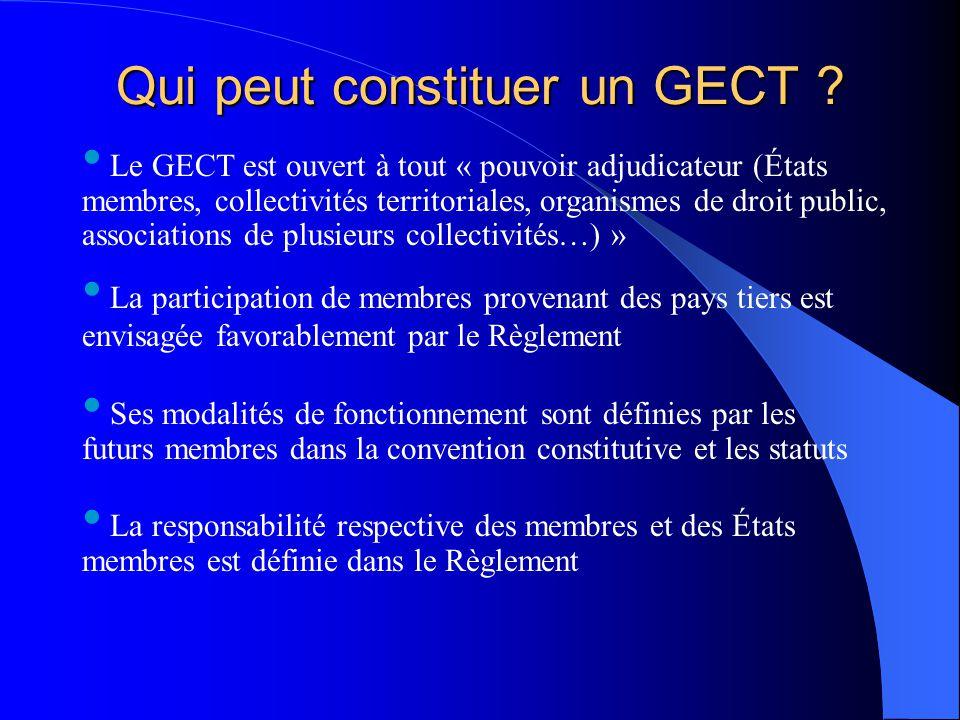 Qui peut constituer un GECT ? Le GECT est ouvert à tout « pouvoir adjudicateur (États membres, collectivités territoriales, organismes de droit public