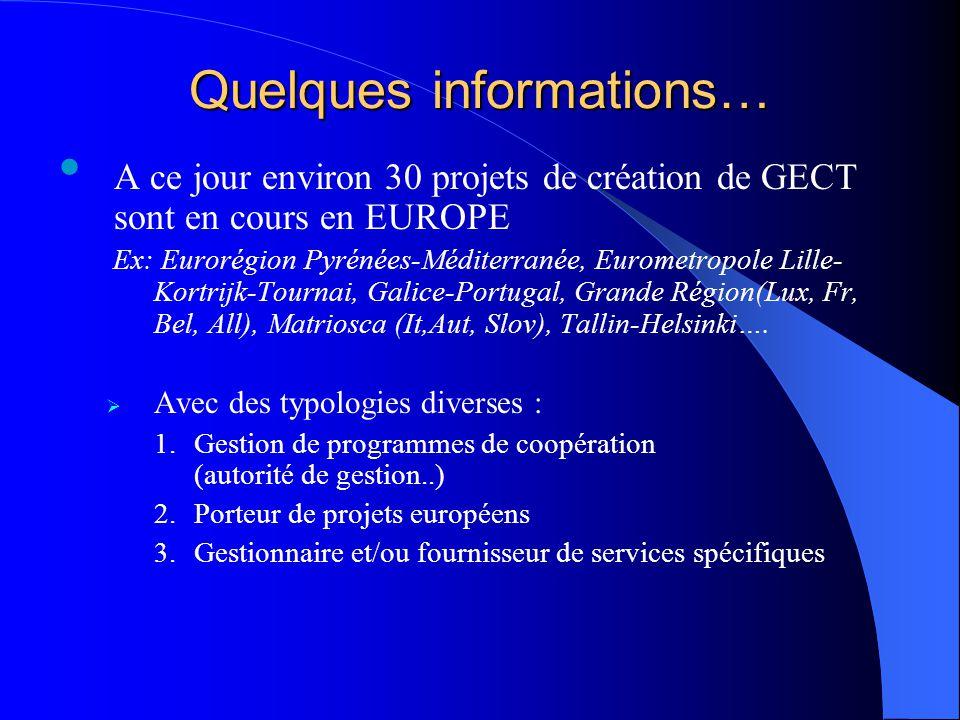 Quelques informations… A ce jour environ 30 projets de création de GECT sont en cours en EUROPE Ex: Eurorégion Pyrénées-Méditerranée, Eurometropole Li