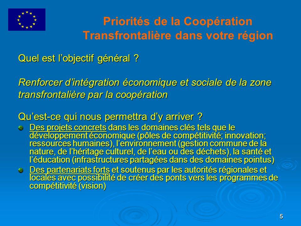 5 Priorités de la Coopération Transfrontalière dans votre région Quel est l'objectif général .