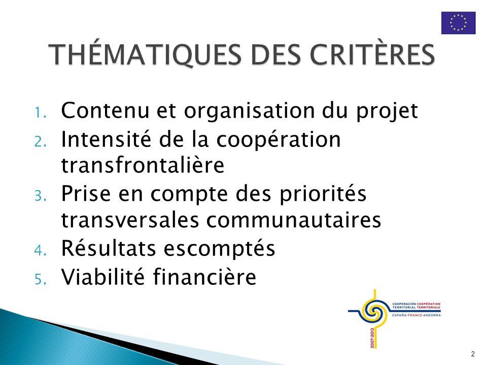 1. Contenu et organisation du projet 2. Intensité de la coopération transfrontalière 3. Prise en compte des priorités transversales communautaires 4.