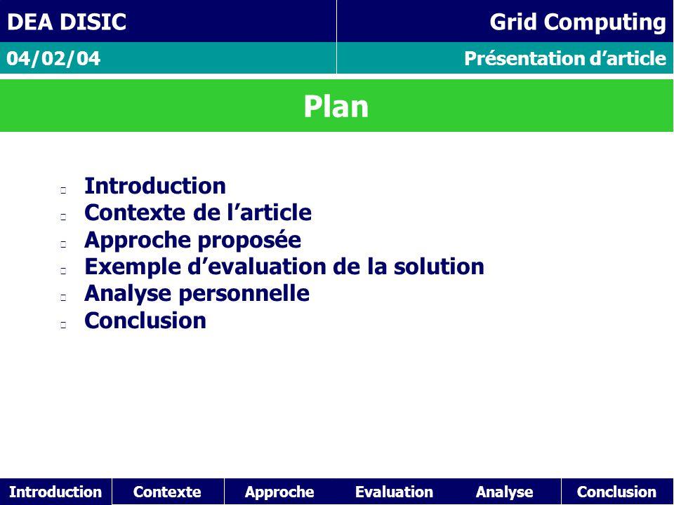 ContexteAnalyseConclusionApproche Présentation d'article 04/02/04 DEA DISIC Grid Computing Plan Introduction Contexte de l'article Approche proposée E