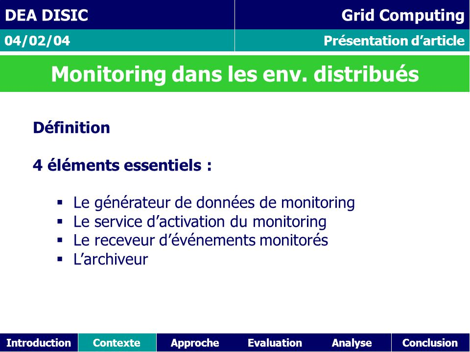 IntroductionContexteAnalyseConclusionApproche Présentation d'article 04/02/04 DEA DISIC Grid Computing Monitoring dans les env.