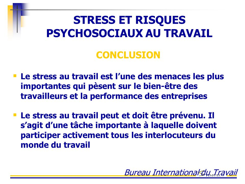  Le stress au travail est l'une des menaces les plus importantes qui pèsent sur le bien-être des travailleurs et la performance des entreprises  Le stress au travail peut et doit être prévenu.