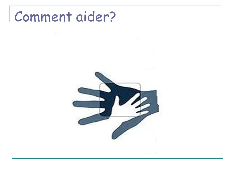Comment aider?