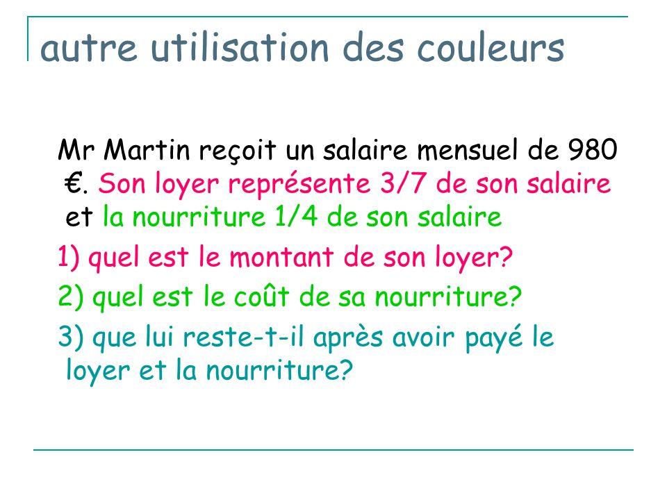 autre utilisation des couleurs Mr Martin reçoit un salaire mensuel de 980 €.