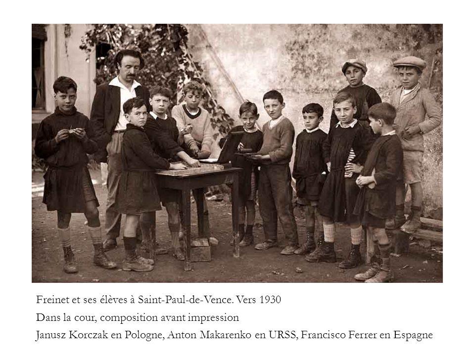 Freinet et ses élèves à Saint-Paul-de-Vence. Vers 1930 Dans la cour, composition avant impression Janusz Korczak en Pologne, Anton Makarenko en URSS,