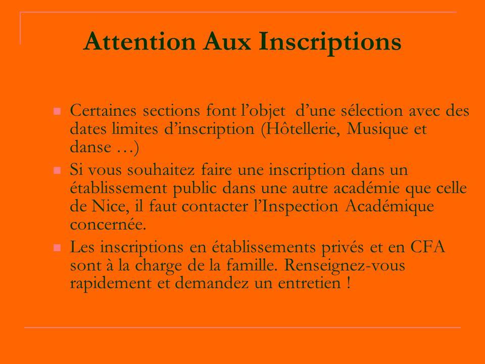Attention Aux Inscriptions Certaines sections font l'objet d'une sélection avec des dates limites d'inscription (Hôtellerie, Musique et danse …) Si vo