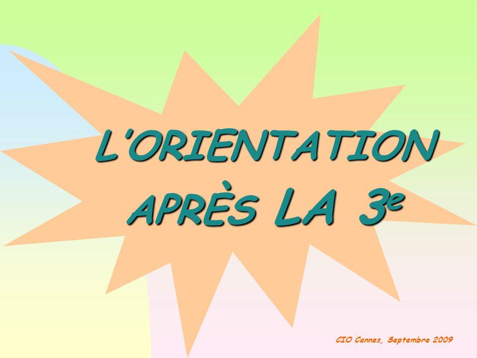 L'ORIENTATION APRÈS LA 3 e CIO Cannes, Septembre 2009