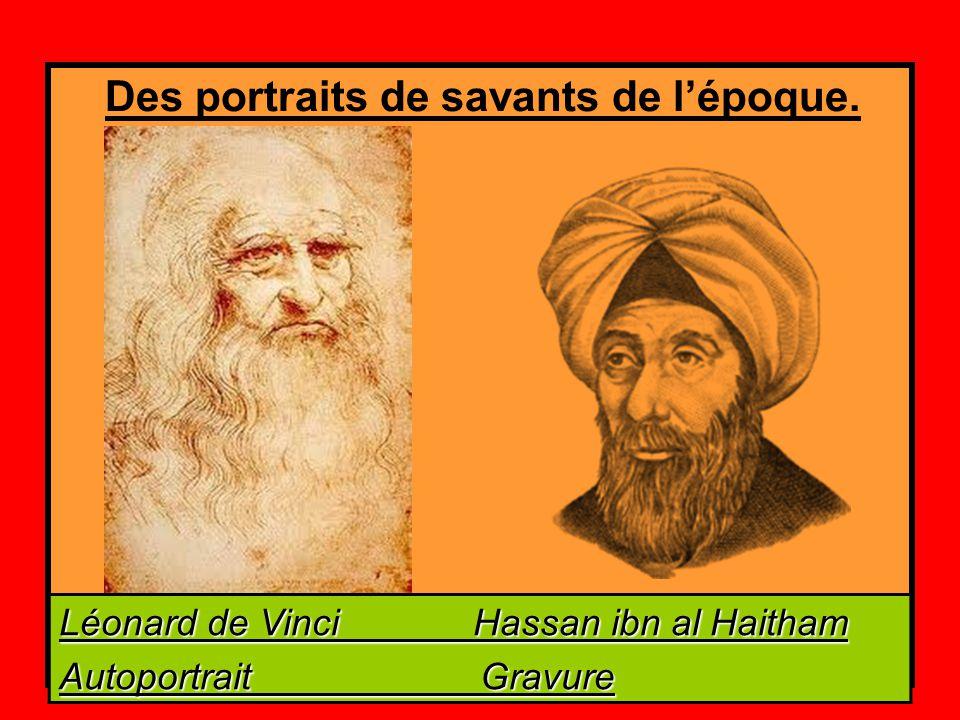 Des portraits de savants de l'époque. Léonard de Vinci Hassan ibn al Haitham Autoportrait Gravure