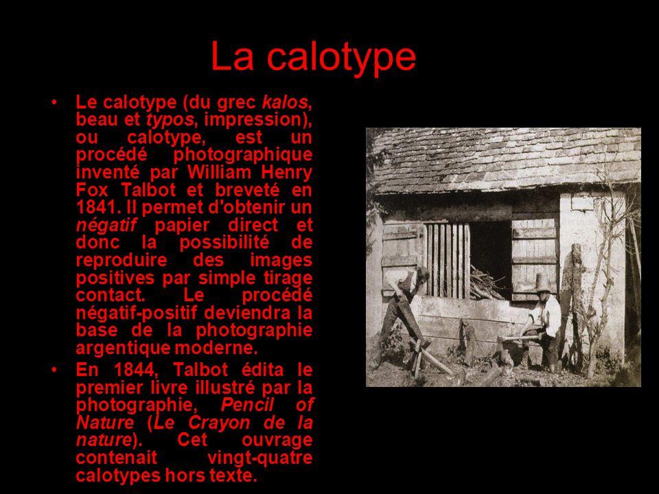 La calotype Le calotype (du grec kalos, beau et typos, impression), ou calotype, est un procédé photographique inventé par William Henry Fox Talbot et