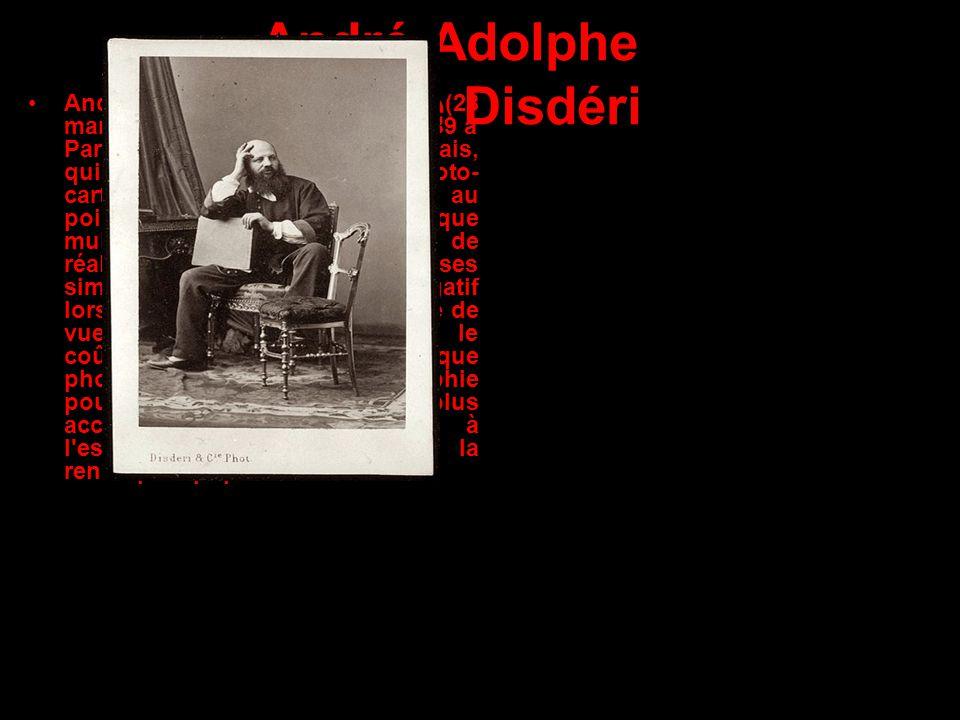 André Adolphe Eugène Disdéri André Adolphe Eugène Disdéri (28 mars 1819 à Paris - 4 octobre 1889 à Paris) est un photographe français, qui déposa le b