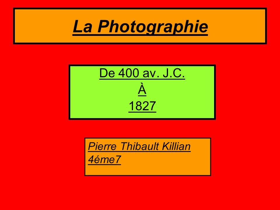 La Photographie Pierre Thibault Killian 4éme7 De 400 av. J.C. À 1827