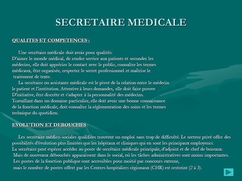 SECRETAIRE MEDICALE QUALITES ET COMPETENCES : Une secrétaire médicale doit avoir pour qualités: Une secrétaire médicale doit avoir pour qualités: D'ai