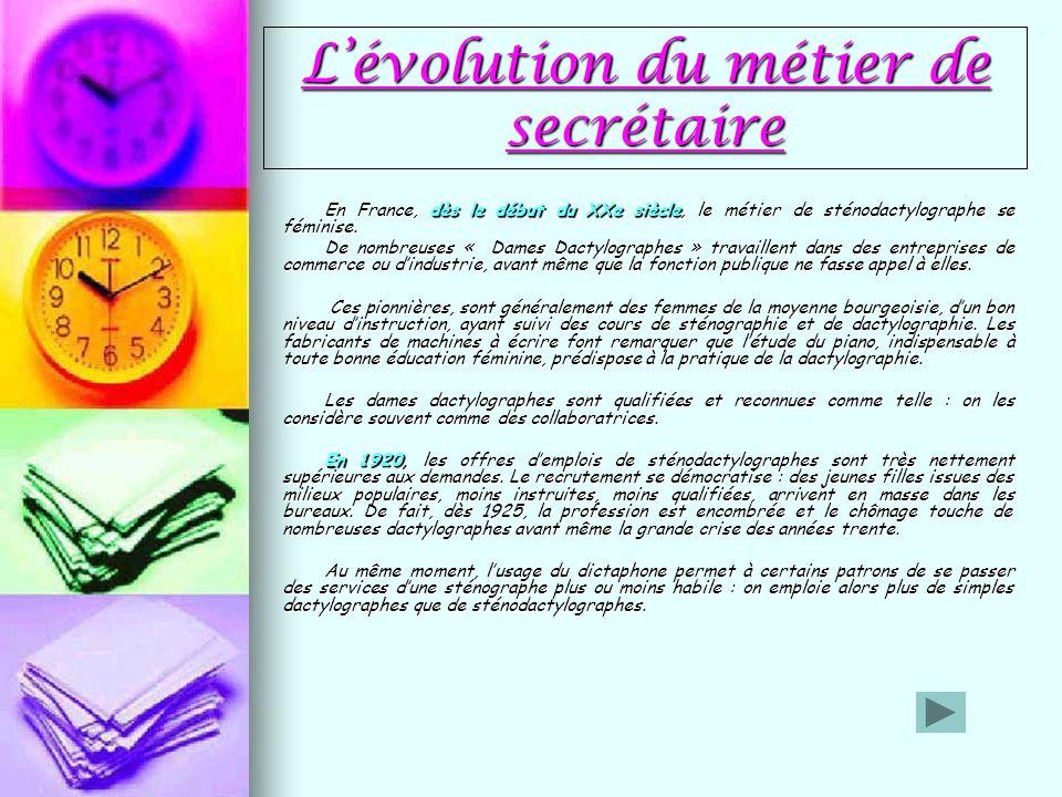 En France, dès le début du XXe siècle, le métier de sténodactylographe se féminise. De nombreuses « Dames Dactylographes » travaillent dans des entrep