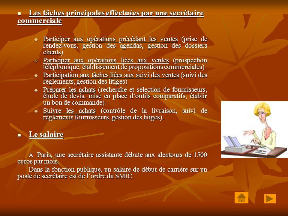 Les tâches principales effectuées par une secrétaire commerciale Les tâches principales effectuées par une secrétaire commerciale  Participer aux opé
