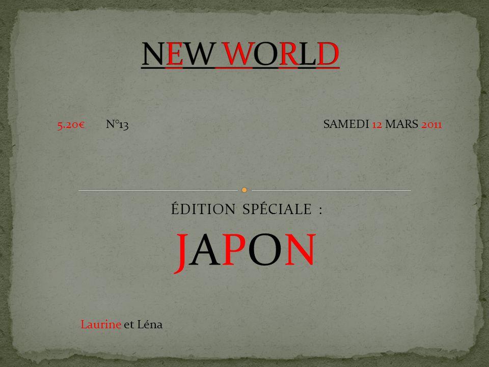 ÉDITION SPÉCIALE : JAPON 5.20€N°13SAMEDI 12 MARS 2011 Laurine et Léna