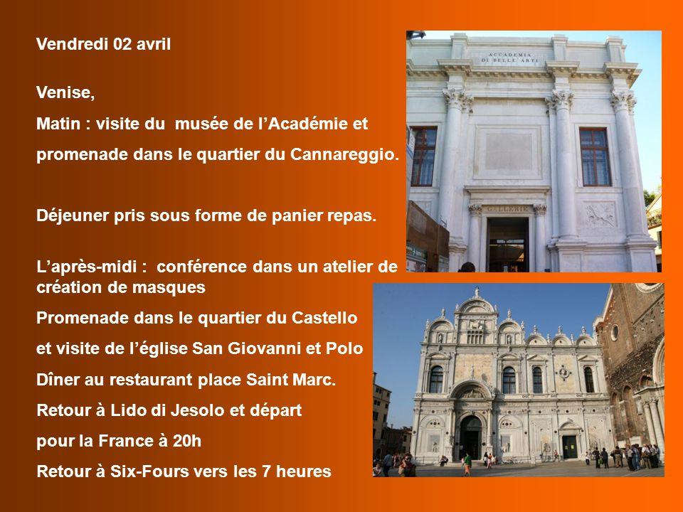 Vendredi 02 avril Venise, Matin : visite du musée de l'Académie et promenade dans le quartier du Cannareggio. Déjeuner pris sous forme de panier repas