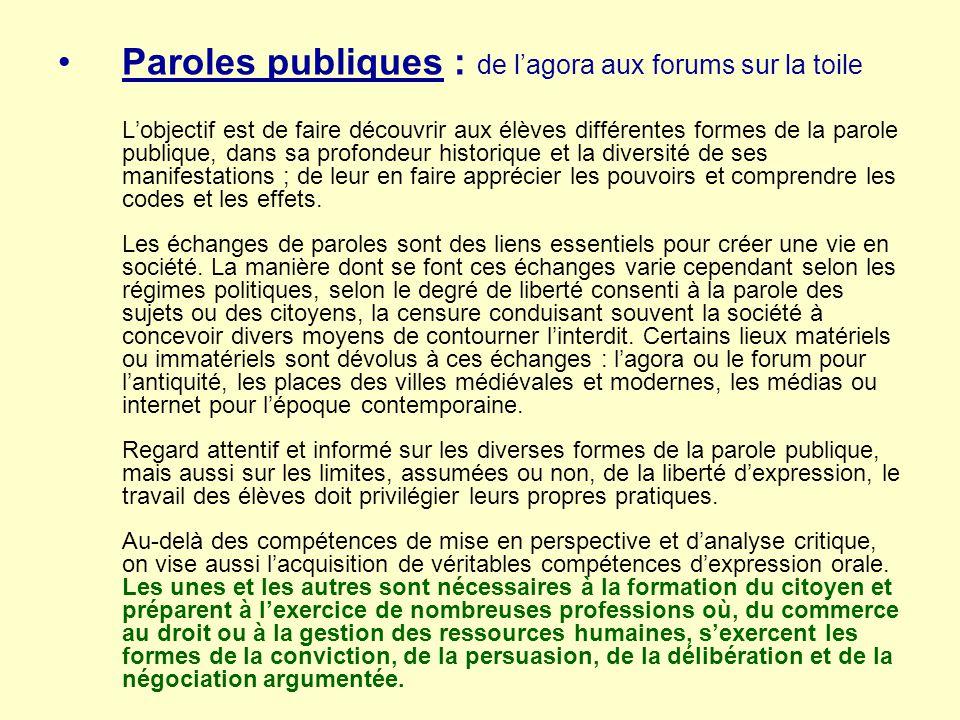 Paroles publiques : de l'agora aux forums sur la toile L'objectif est de faire découvrir aux élèves différentes formes de la parole publique, dans sa