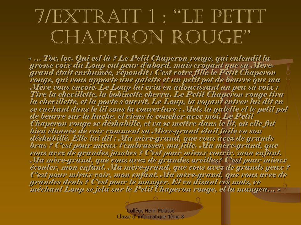 Collège Henri Matisse Classe d informatique 4ème 8 7/Extrait 1 : ''le petit chaperon rouge'' « … Toc, toc.