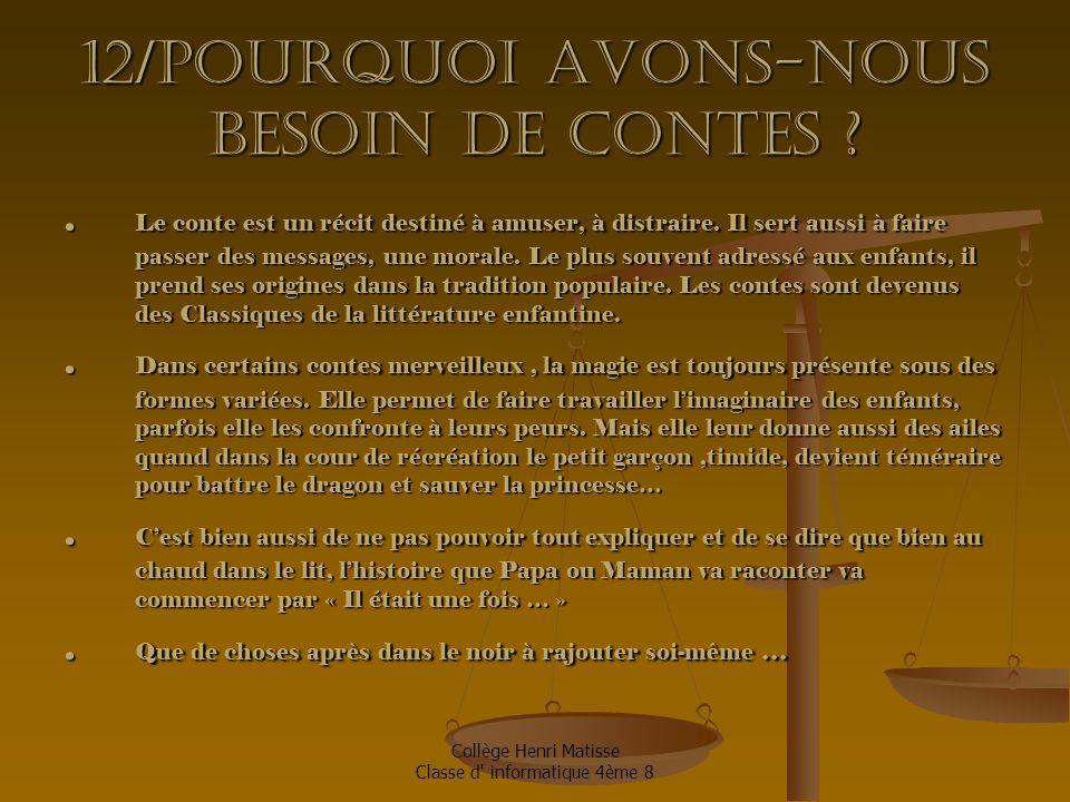 Collège Henri Matisse Classe d informatique 4ème 8 12/Pourquoi avons-nous besoin de contes ?.
