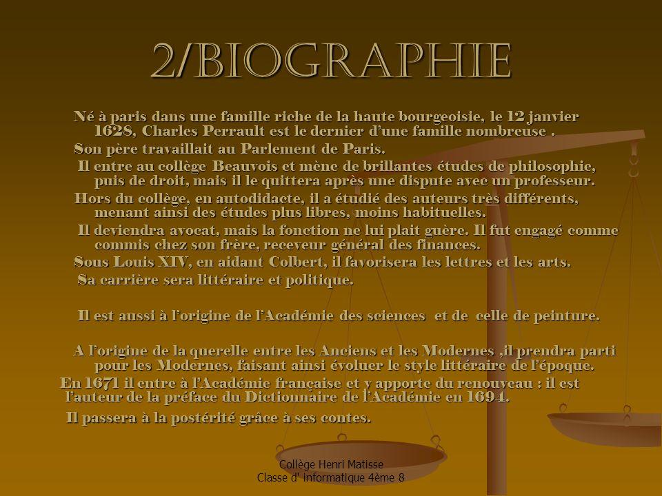 Collège Henri Matisse Classe d informatique 4ème 8 13/Conclusion 1Nous avons découvert des choses qui ne nous étaient pas du tout apparues à la lecture des contes de notre enfance.