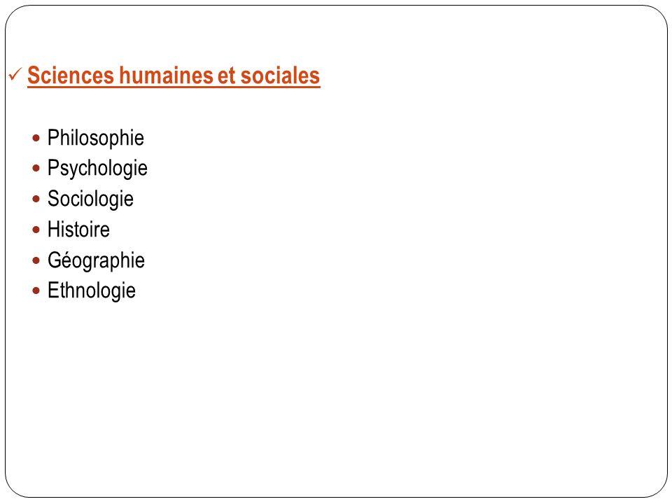 Sciences humaines et sociales Philosophie Psychologie Sociologie Histoire Géographie Ethnologie