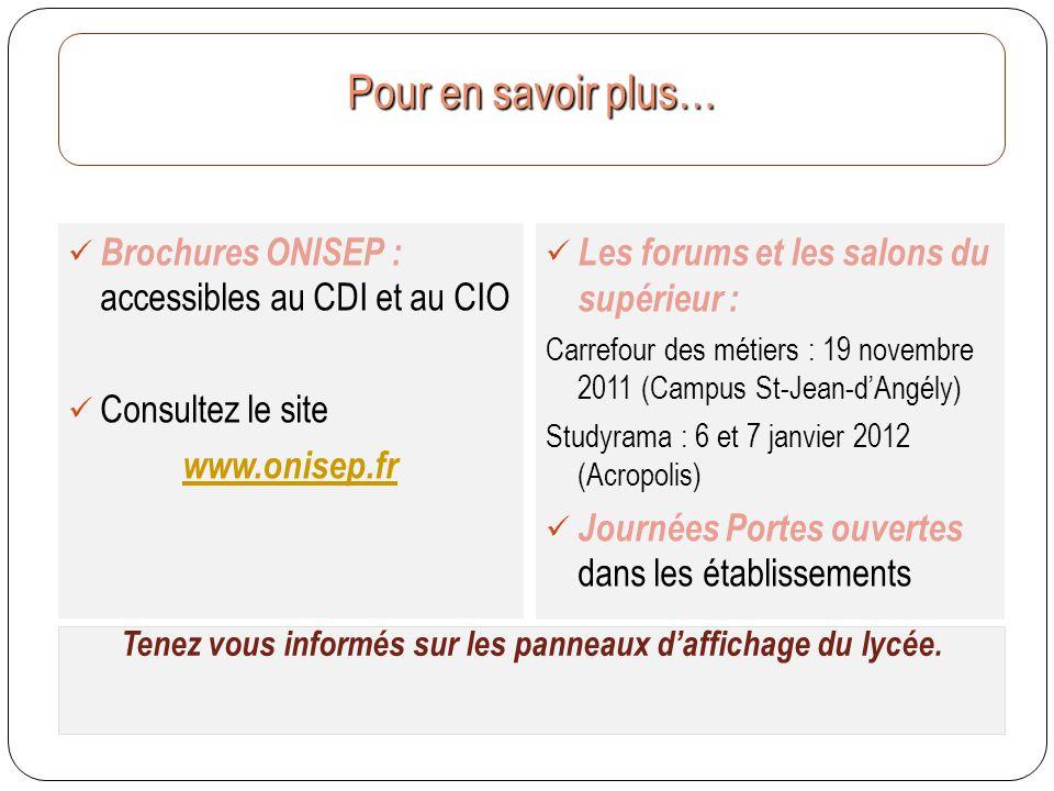 Brochures ONISEP : accessibles au CDI et au CIO Consultez le site www.onisep.fr Les forums et les salons du supérieur : Carrefour des métiers : 19 nov