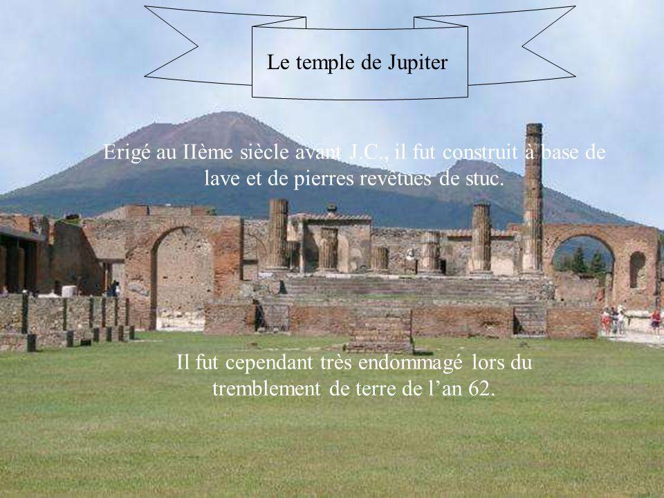 Le temple de Jupiter Erigé au IIème siècle avant J.C., il fut construit à base de lave et de pierres revêtues de stuc. Il fut cependant très endommagé
