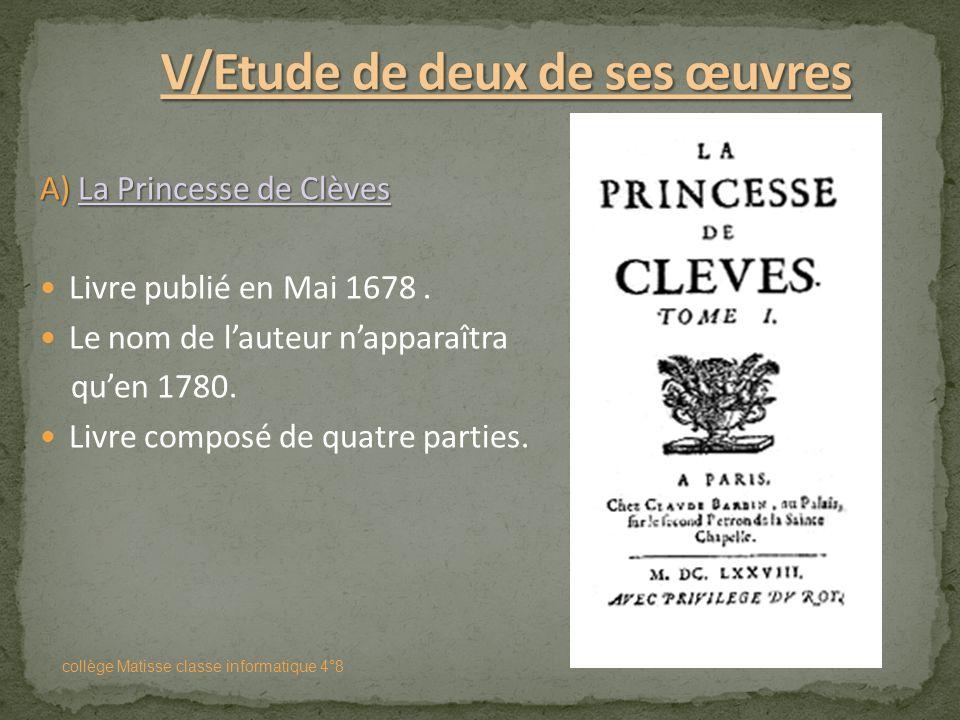 1662 :Publication de La Princesse de Montpensier, sous le nom de Segrais. 1670 :Publication de Zaïde qu'elle a rédigé en collaboration avec La Rochefo