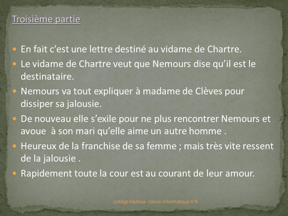 Seconde partie Son mari rentre de Paris. IL lui apprend que Monsieur de Sancerre avait été trahi par sa bien aimé qui aimé deux hommes, lui et Monsieu