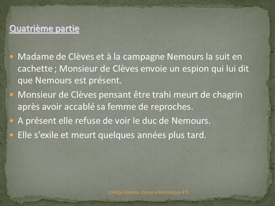 Troisième partie En fait c'est une lettre destiné au vidame de Chartre. Le vidame de Chartre veut que Nemours dise qu'il est le destinataire. Nemours