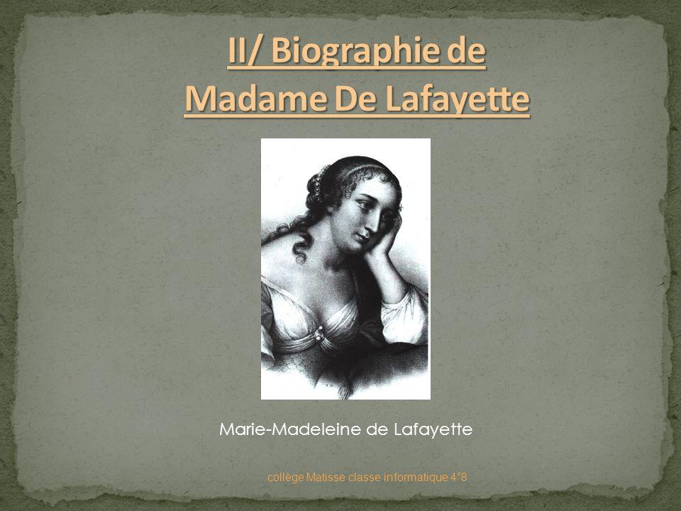 Marie-Madeleine Pioche de La Vergne, comtesse de La Fayette, plus connue sous le nom de Madame de La Fayette, est une femme de lettres française. Elle
