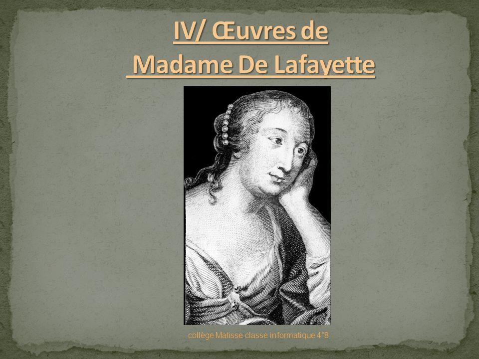 1678 : Publication de la Princesse de Clèves. 1683: Mort de son mari. 1689 : Madame de La Fayette compose la Mémoires de la Cour de France pour les an