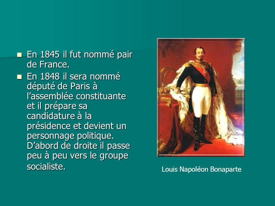 En 1845 il fut nommé pair de France. En 1845 il fut nommé pair de France. En 1848 il sera nommé député de Paris à l'assemblée constituante et il prépa